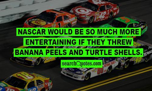 Nascar as Mario Kart Quote