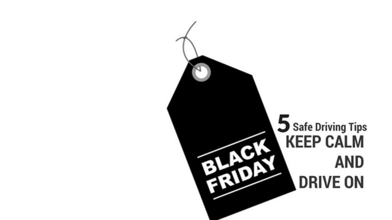 Save Driving Tips Black Friday 2017